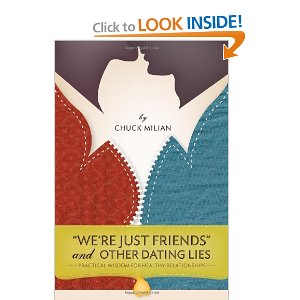 """We're Just Friends"" and Other Dating Lies: Practical Wisdom for Healthy Relationships by Chuck Milian (Free Book Oct 14 – 15)"