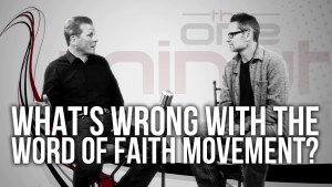 What's Wrong With The Word Of Faith Movement? (Video)