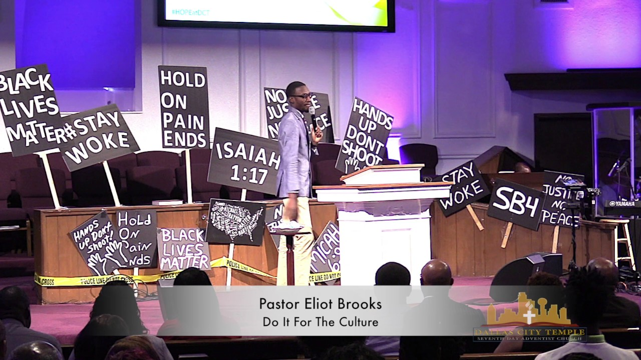Do It For The Culture – Pastor Eliot Brooks – DCT SDA Church [7/15/17]