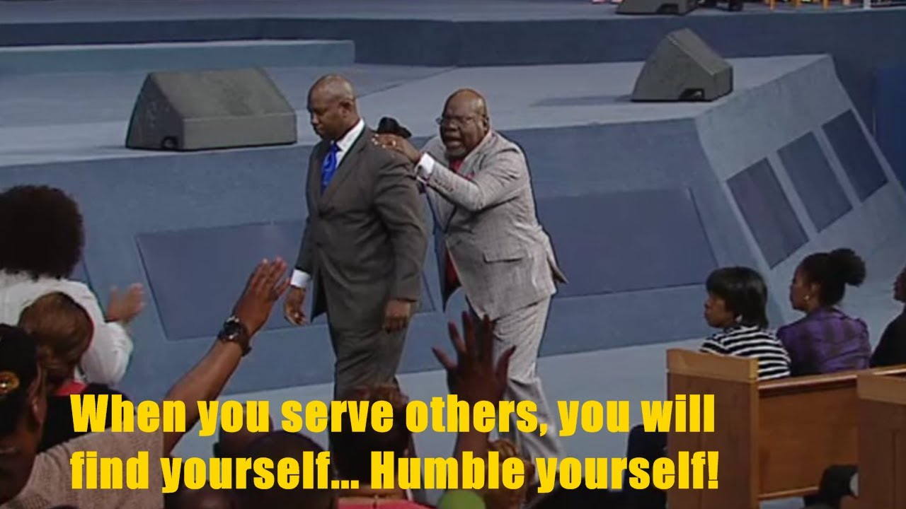 TD JAKES – #Sunday – When you serve others, you will find yourself… Humble yourself! (Video and Transcript)