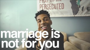 Marriage Is Not For You