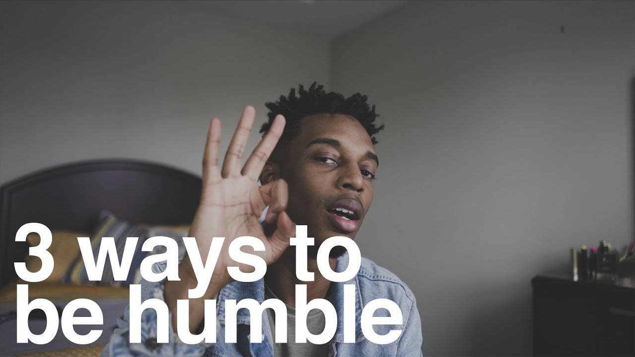 3 Ways To Be Humble