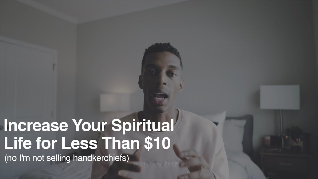 Increase Your Spiritual Life for Less Than $10 (no I'm not selling handkerchiefs)