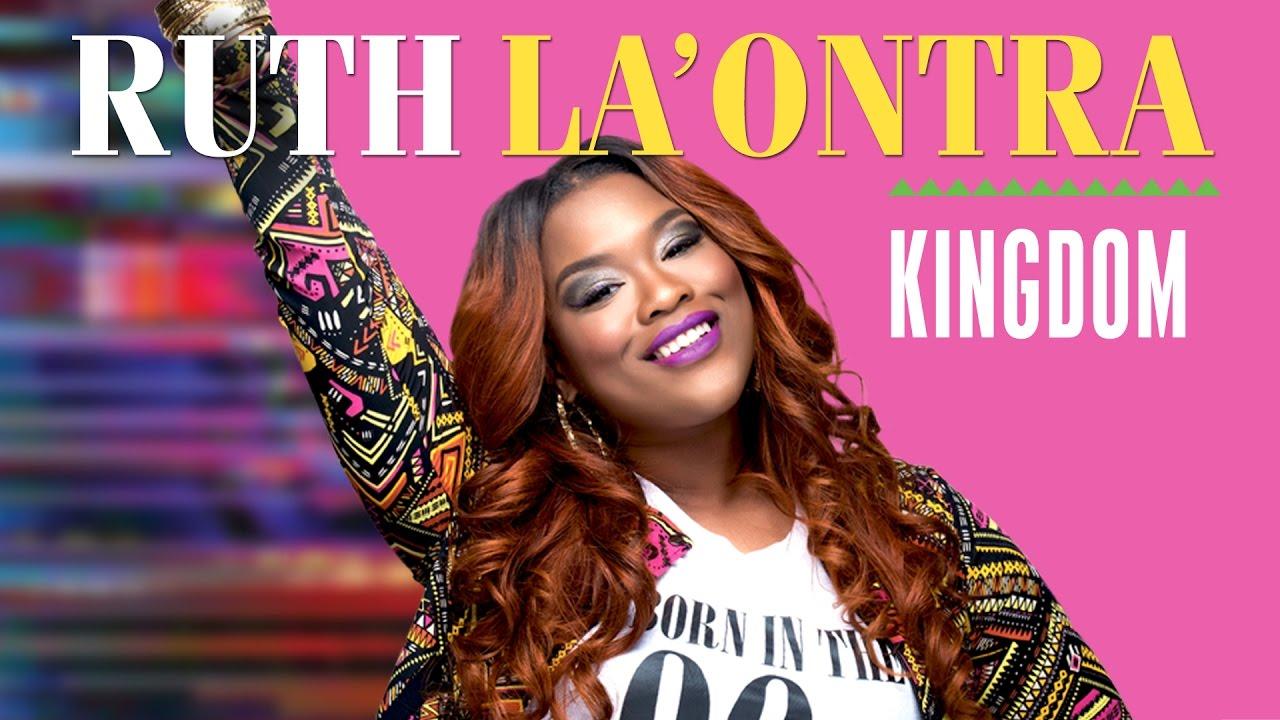 Ruth La'Ontra – Kingdom (Audio Video)