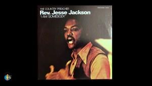 Jesse Jackson – I Am Somebody (1971)