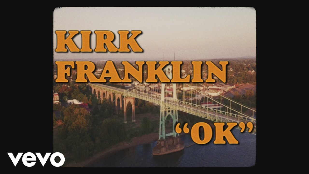 Kirk Franklin – OK (Video, Lyrics, and Download)
