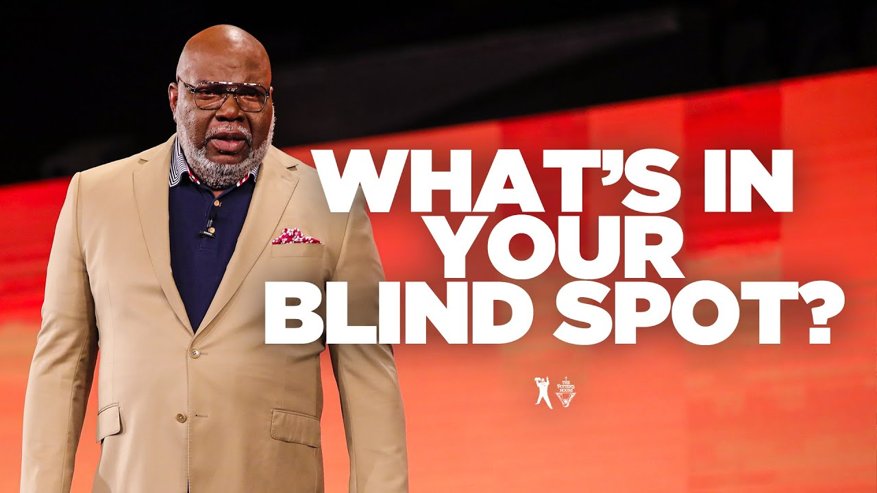 What's in Your Blind Spot? – Bishop T.D. Jakes
