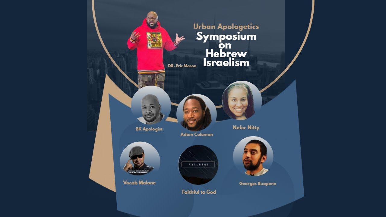 URBAN APOLOGISTS SYMPOSIUM ON HEBREW ISRAELISM