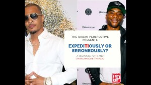 Expeditiously or Erroneously? A Response to T.I. and Charlamagne tha god