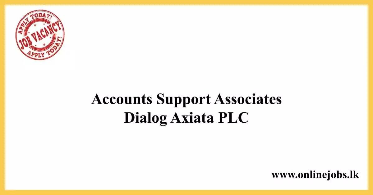 Accounts Support Associates - Dialog Axiata PLC