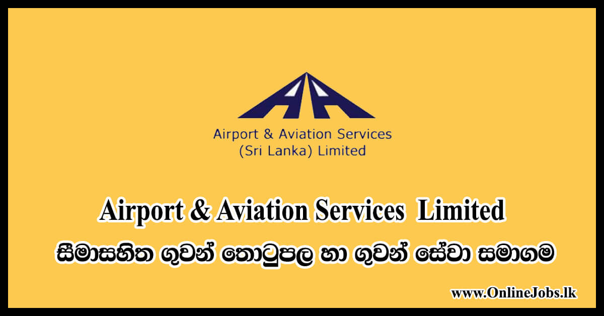 Airport & Aviation Services (Sri Lanka) Ltd Job Vacancies 2019