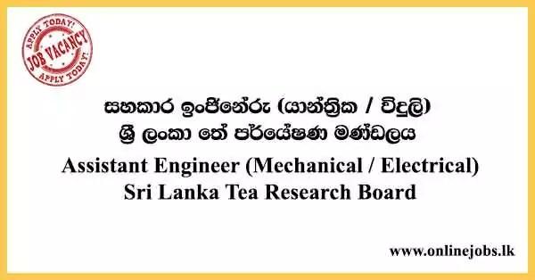 Assistant Engineer (Mechanical / Electrical) Sri Lanka Tea Research Board
