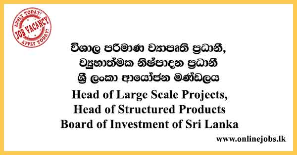 Head of Large Scale Projects, Head of Structured Products - Board of Investment of Sri Lanka