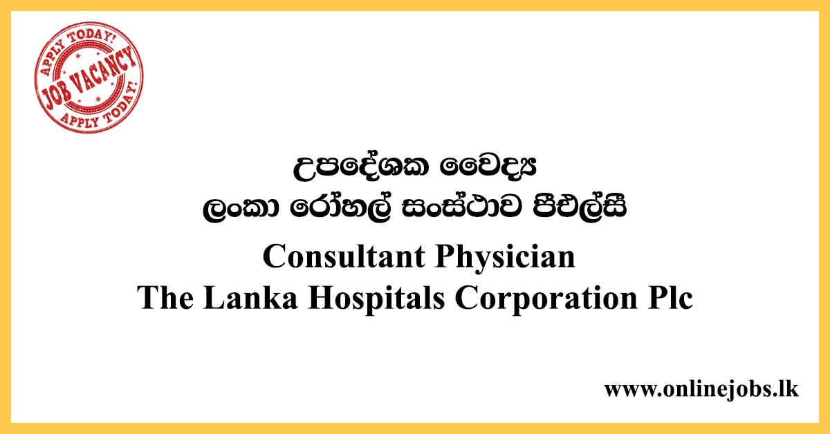 Consultant Prosthodontist, Consultant Physician - The Lanka Hospitals Corporation Plc