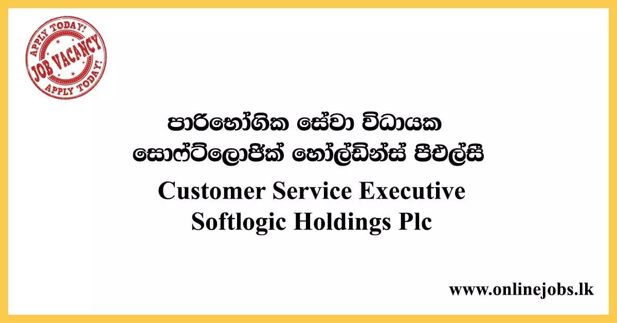 Customer Service Executive - Softlogic Holdings Plc