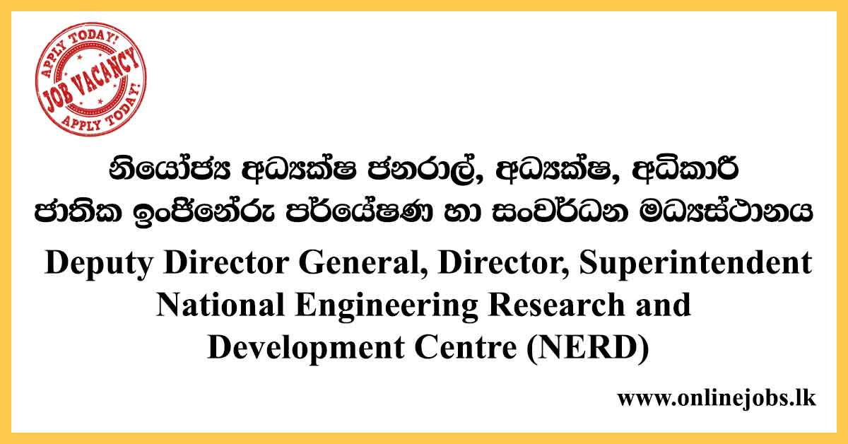 Director, Superintendent - National Engineering Research and Development Centre Vacancies 2020