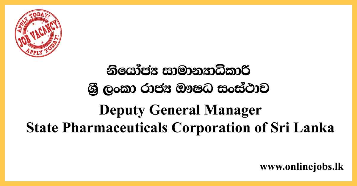 Deputy General Manager - State Pharmaceuticals Corporation of Sri Lanka