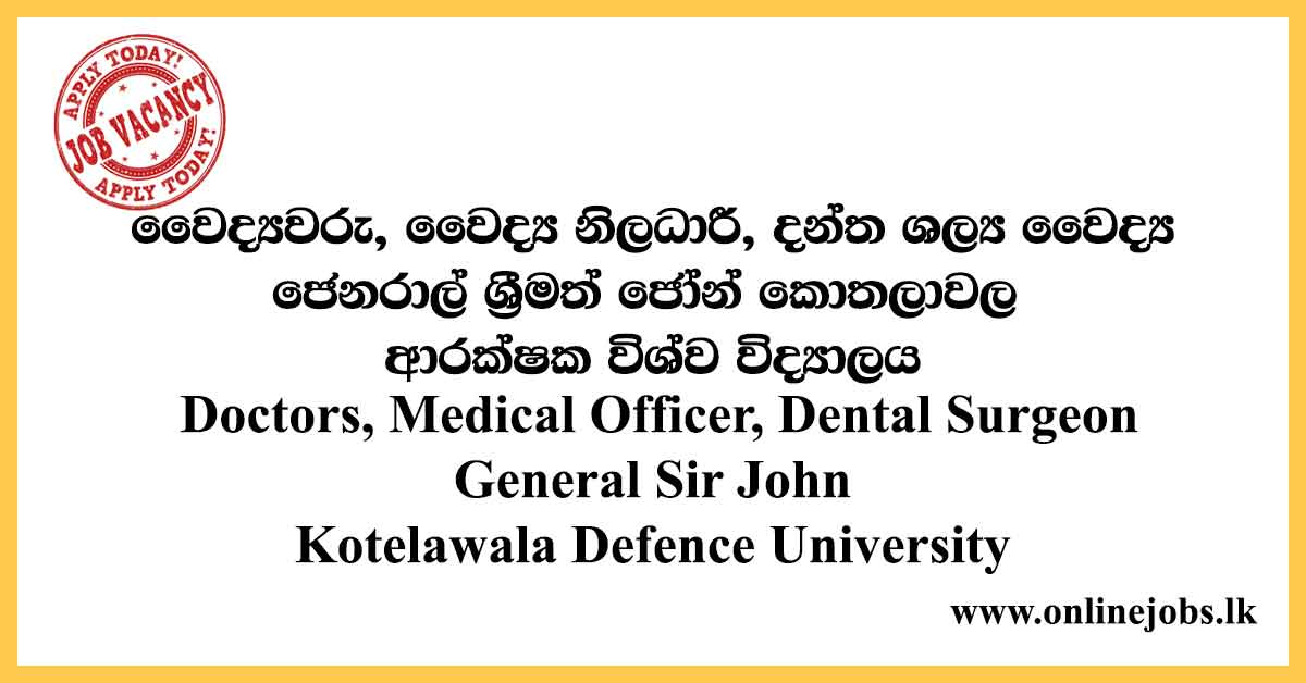 Doctors, Medical Officer, Dental Surgeon - General Sir John Kotelawala Defence University