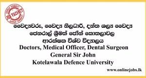 Doctors, Medical Officer, Dental Surgeon - General Sir John Kotelawala Defence University