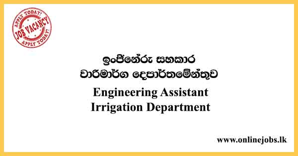 Engineering Assistant - Irrigation Department Vacancies 2021