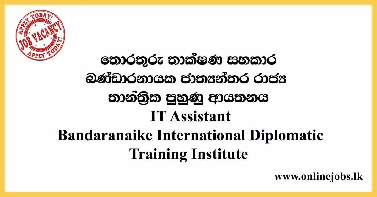 IT Assistant - Bandaranaike International Diplomatic Training Institute