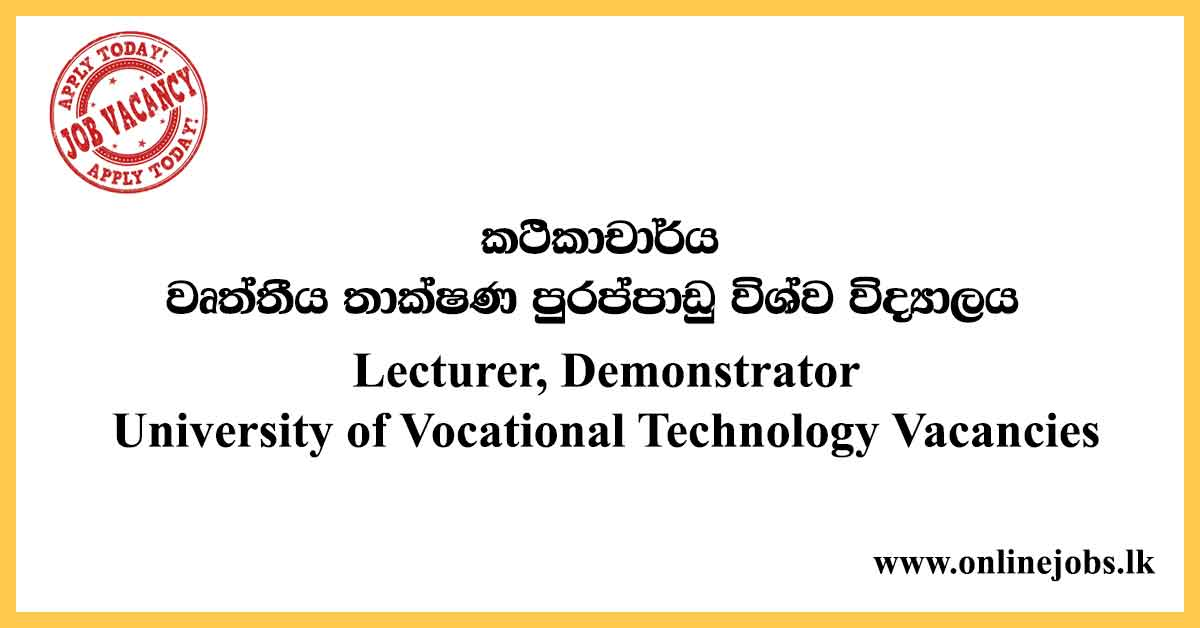 Lecturer, Demonstrator- University of Vocational Technology Vacancies 2020
