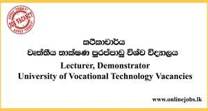Lecturer, Demonstrator- University of Vocational Technology Vacancies 2020