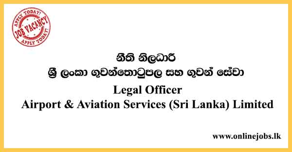Legal Officer - Sri Lanka Airport & Aviation Services Limited Vacancies 2021