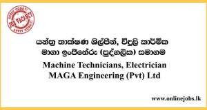 Machine Technicians, Electrician - MAGA Engineering (Pvt) Ltd