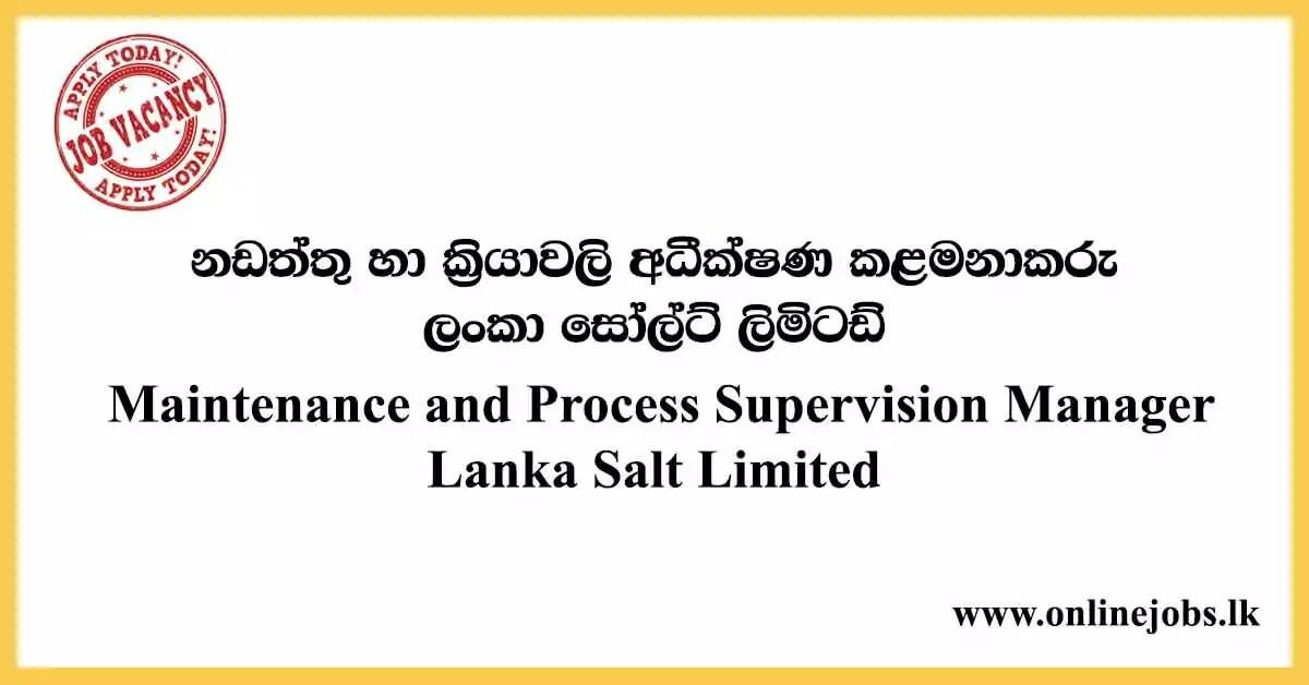 Maintenance and Process Supervision Manager - Lanka Salt Limited Vacancies