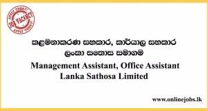 Management Assistant, Office Assistant - Lanka Sathosa Limited