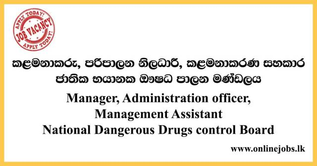 Manager, Administration officer, Management Assistant - National Dangerous Drugs control Board