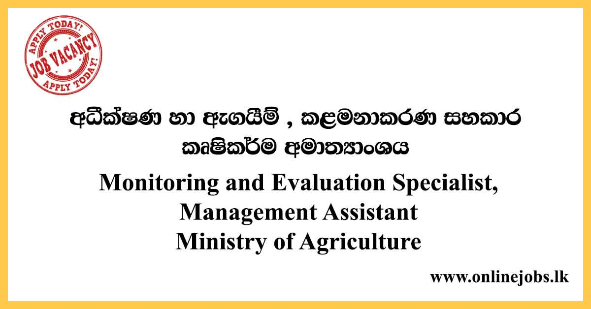 Monitoring and Evaluation Specialist, Management Assistant - Ministry of Agriculture