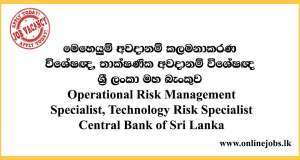 Operational Risk Management Specialist, Technology Risk Specialist - Central Bank of Sri Lanka
