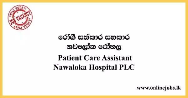 Patient Care Assistant - Nawaloka Hospital PLC