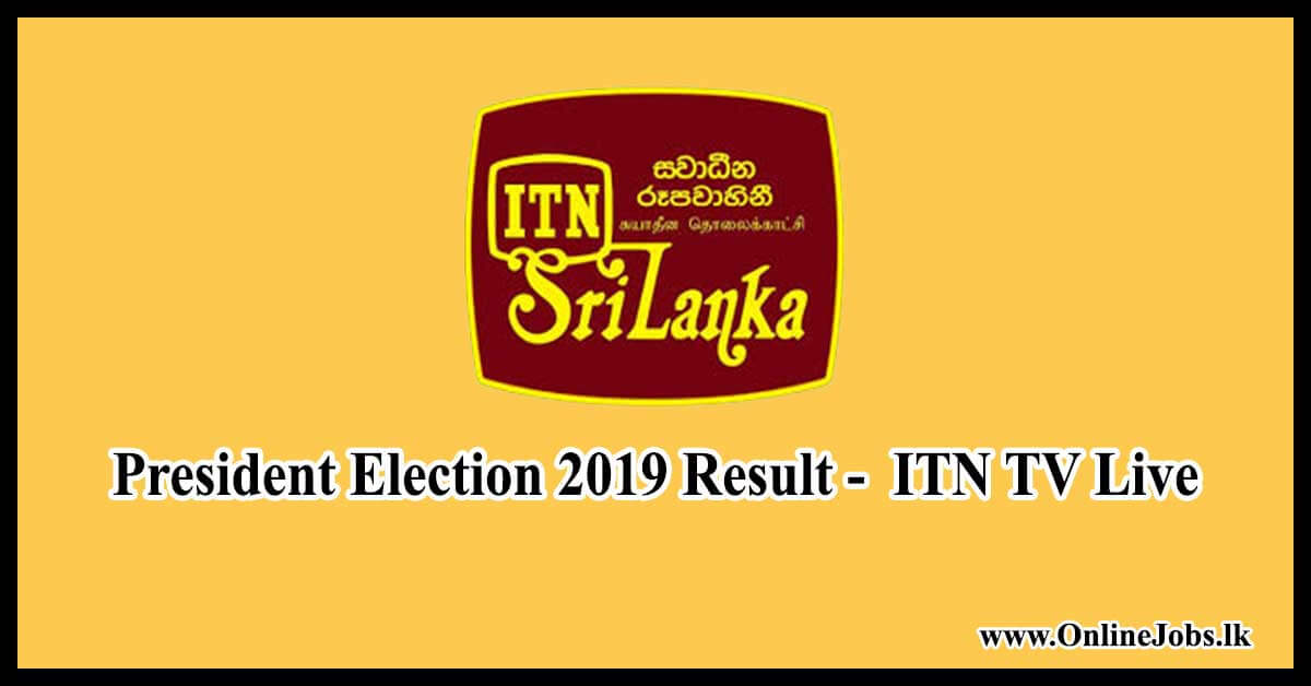 President Election 2019 Result - ITN TV Live