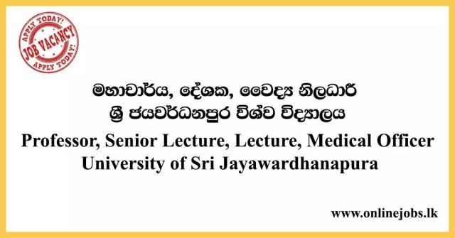 Professor, Senior Lecture, Lecture, Medical Officer - University of Sri Jayawardhanapura