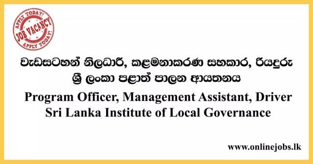 Program Officer, Management Assistant, Driver - Sri Lanka Institute of Local Governance