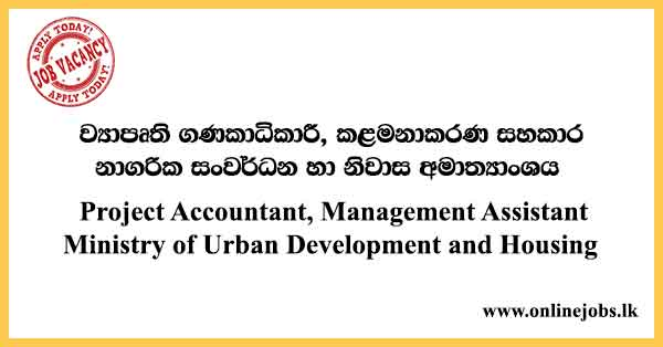 Project Accountant, Management Assistant - Ministry of Urban Development and Housing Vacancies 2021