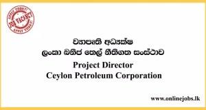 Project Director - Ceylon Petroleum Corporation Vacancies 2020