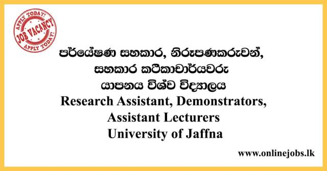Research Assistant, Demonstrators, Assistant Lecturers - University of Jaffna