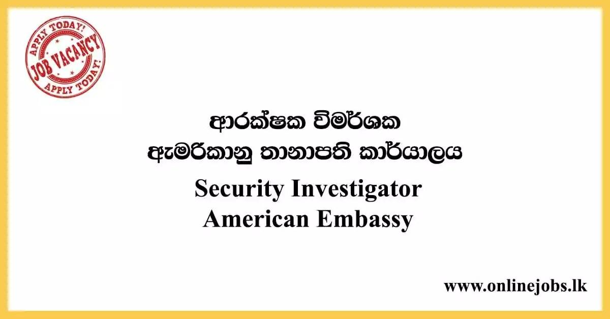 Security Investigator - American Embassy Vacancies 2020