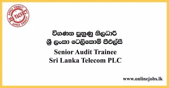 Senior Audit Trainee - Sri Lanka Telecom Vacancies 2020