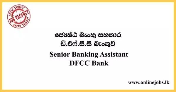 Senior Banking Assistant - DFCC Bank Vacancies 2021