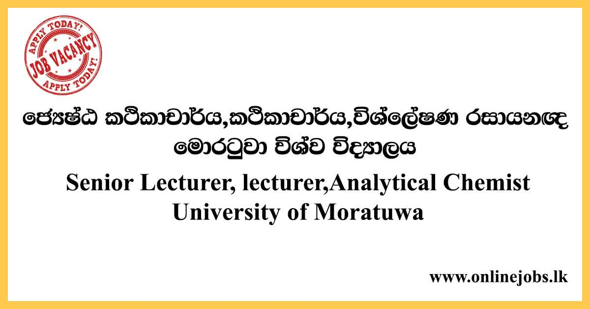 Senior Lecturer, lecturer, Analytical Chemist - University of Moratuwa