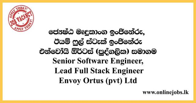 Senior Software Engineer, Lead Full Stack Engineer - Envoy Ortus (pvt) Ltd