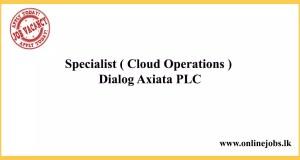 Specialist ( Cloud Operations ) - Dialog Axiata PLC