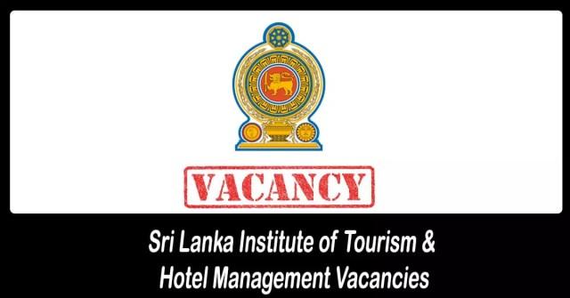 Sri Lanka Institute of Tourism & Hotel Management Vacancies