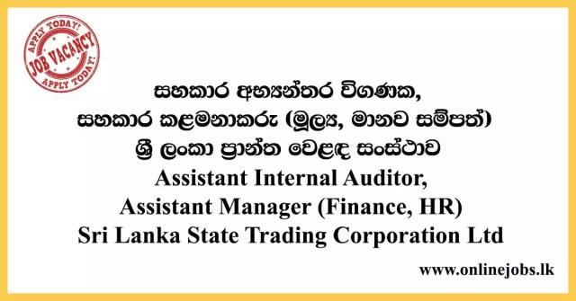 Assistant Internal Auditor, Assistant Manager (Finance, HR) - Sri Lanka State Trading Corporation Ltd