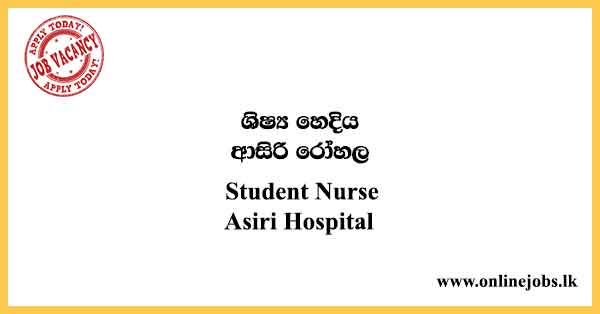 Student Nurse - Asiri Hospital Vacancies 2021
